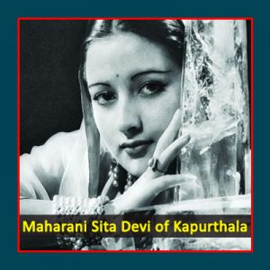Maharani Sita Devi of Kapurthala,Indian Princess,Indian Beauty