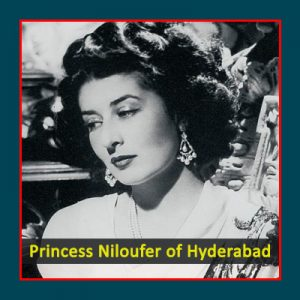 Princess Niloufer of Hyderabad,Indian Princess
