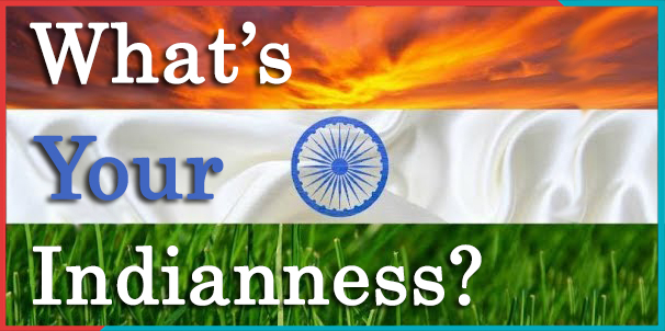 What is Your Indianness