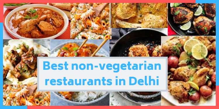 Best non-vegetarian restaurants in Delhi,india,indianness