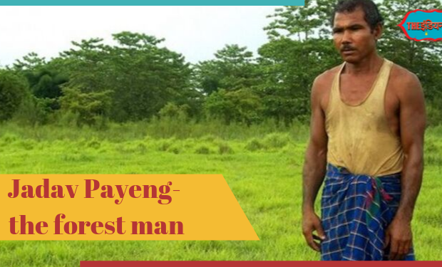 Jadav Payeng,the forest man,india,indianness
