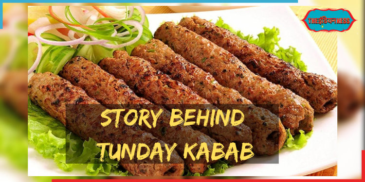 story behind tunday kabab,tunday kabav,mughlia cuisine,indian food,india,indianness