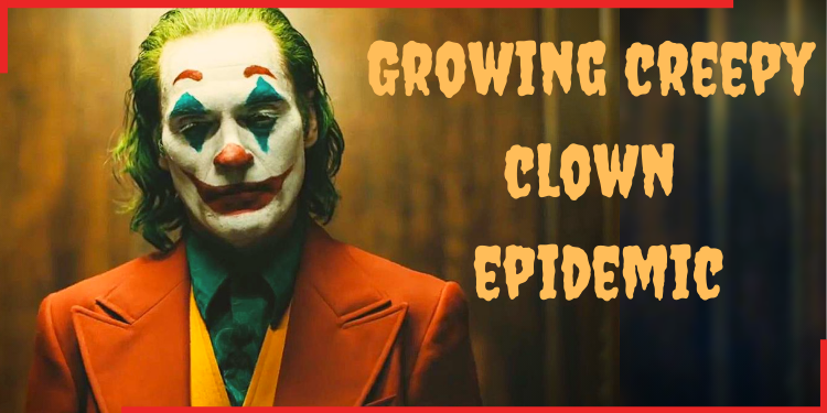 Growing creepy clown epidemic,clown image,joker,india.indianness