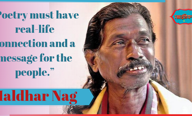 Haldhar Nag,adivasi poet,shbaash india,india,indianness