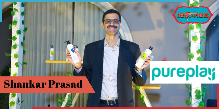 Pureplay Skin Sciences,SHANKAR PRASAD,cosmetic,skincare,plum,phy,india,indian brand,indianness