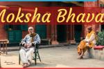 moksha bhavan