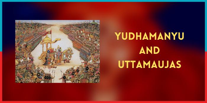 Yudhamanyu and Uttamaujas
